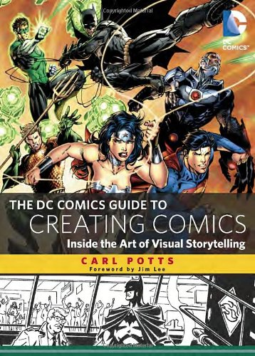 The DC Comics Guide to Creating Comics: Inside the Art of Visual Storytelling PDF