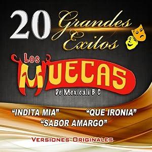 LOS MUECAS DE MEXICALI B C - LOS MUECAS DE MEXICALI B C INDITAMIA, QUE