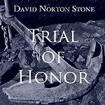 Trial of Honor: A Novel of a Court-Martial | David Norton Stone