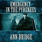Emergency In the Pyrenees: Julia Probyn, Book 5 (       UNABRIDGED) by Ann Bridge Narrated by Elizabeth Jasicki
