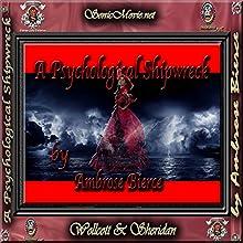 A Psychological Shipwreck (       UNABRIDGED) by Ambrose Bierce Narrated by K. Anderson Yancy