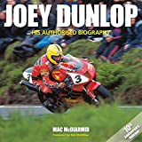 img - for Joey Dunlop: His Authorised Biography - 10th Anniversary Reissue book / textbook / text book