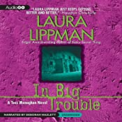 In Big Trouble: A Tess Monaghan Novel, Book 4 | [Laura Lippman]