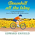 Downhill All the Way (       UNABRIDGED) by Edward Enfield Narrated by Bill Wallis