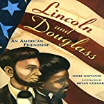 Lincoln And Douglass An American Friendship | Nikki Giovanni