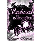 Seduced by Innocence: A New Adult Paranormal Romance of Shifters & Witches (Rose's Trilogy, #1) (The Seduced Saga)