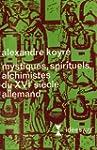 MYSTIQUES SPIRITUELS ALCHIMISTES DU X...