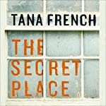 The Secret Place | Tana French