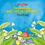 Thumbelina and Her Adventures: Andersen's   Litta Jacob