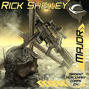 Major: Dirigent Mercenary Corps, Book 4 | [Rick Shelley]