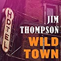 Wild Town (       UNABRIDGED) by Jim Thompson Narrated by Kevin T. Collins