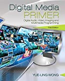 img - for Digital Media Primer (3rd Edition) 3rd edition by Wong, Yue-Ling (2015) Paperback book / textbook / text book