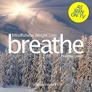 Breathe - Mindfulness Weight Loss: Healthier Habits Speech