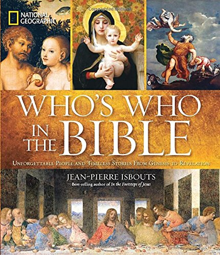 national-geographic-whos-who-in-the-bible-unforgettable-people-and-timeless-stories-from-genesis-to-