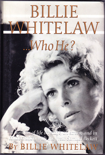 Billie Whitelaw ...Who He?, Whitelaw, Billie