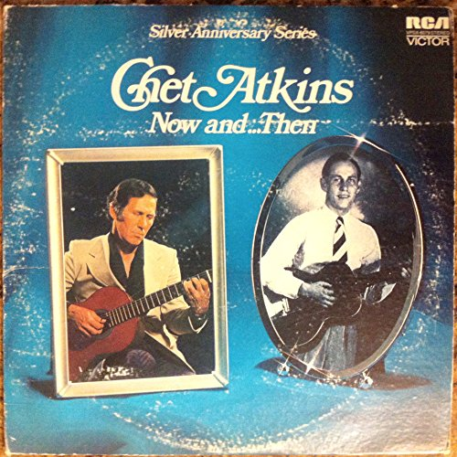 Chet Atkins - Now And . . . Then - Zortam Music