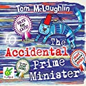 The Accidental Prime Minister Hörbuch von Tom McLaughlin Gesprochen von: Ben Allen