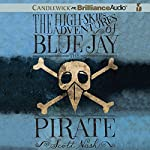 The High-Skies Adventures of Blue Jay the Pirate | Scott Nash