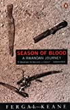 img - for Season of Blood: A Rwandan Journey by Keane, Fergal (1996) Paperback book / textbook / text book