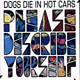 Please Describe Yourselfpar Dogs Die in Hot Cars