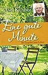 Eine gute Minute: 365 Impulse zum Leben