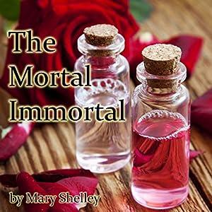 The Mortal Immortal | [Mary Wollstonecraft Shelley]