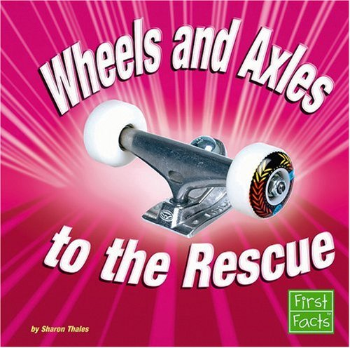 Wheel and axle simple machine wheels and axles to the rescue simple