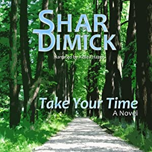 Take Your Time: Lake of the Pines, Volume 2 | [Shar Dimick]