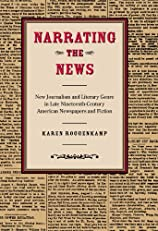 Narrating the News: New Journalism and Literary Genre in Late-Nineteenth Century American Newspapers and Fiction