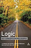 img - for Logic: Key Concepts in Philosophy by Goldstein, Laurence, Brennan, Andrew, Deutsch, Max, Lau, Joe (2005) Paperback book / textbook / text book