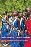 img - for Understanding Nomadic Realities: Case Studies on Sexual and Reproductive Health in Eastern Africa book / textbook / text book