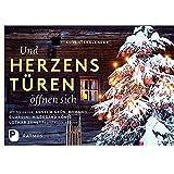 Und Herzenstüren öffnen sich. Adventskalender mit Texten von Anselm Grün, Romano Guardini, Hildegard König, Lothar Zenetti und vielen anderen