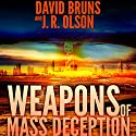 Weapons of Mass Deception: The WMD Files, Book 1 Audiobook by David Bruns, J.R. Olson Narrated by Clay Lomakayu