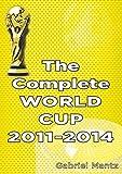 Gabriel Mantz The Complete World Cup 2011-2014