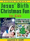 Jesus Birth - A Christmas Story & Christmas Fun for Kids. 2 Book Bundle (Book Collection Compilation Bundle Set 1)