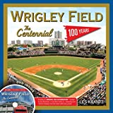 Wrigley Field: The Centennial: 100 Years at the Friendly Confines Amazon.com