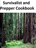 Survivalist and Prepper Cookbook