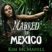 Marked in Mexico | [Kim McMahill]