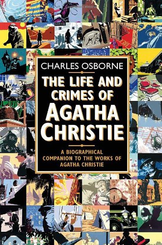 The Life and Crimes of Agatha Christie: A Biographical Companion to the Works of Agatha Christie PDF