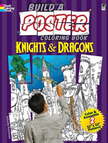 Knights & Dragons (Dover Build A Poster Coloring Book)