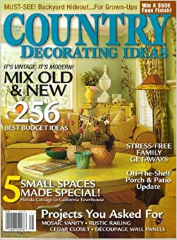 country decorating ideas magazine spring 2006 256 best budget ideas