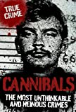CANNIBALS (True Crime)