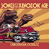 Christensen/Schultz Songs From the Xenozoic Age