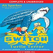 S.W.I.T.C.H.: Turtle Terror | Ali Sparkes