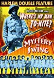 Harlem Double Feature: Where's My Man To-Nite? / Mystery In Swing
