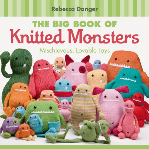 The Big Book Of Knitted Monsters: Mischievous, Lovable Toys front-666080