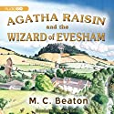 Agatha Raisin and the Wizard of Evesham: An Agatha Raisin Mystery, Book 8