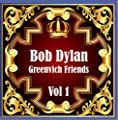 Bob Dylan: Greenvich Friends Vol. 1