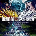 A Time of Demons: Before the End (       UNABRIDGED) by Kathryn Meyer Griffith Narrated by Wendy Tremont King