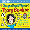 'The Story of Tracy Beaker' and 'The Dare Game' (Dramatised) Audiobook by Jacqueline Wilson Narrated by Victoria O'Donnell, Rebecca Front